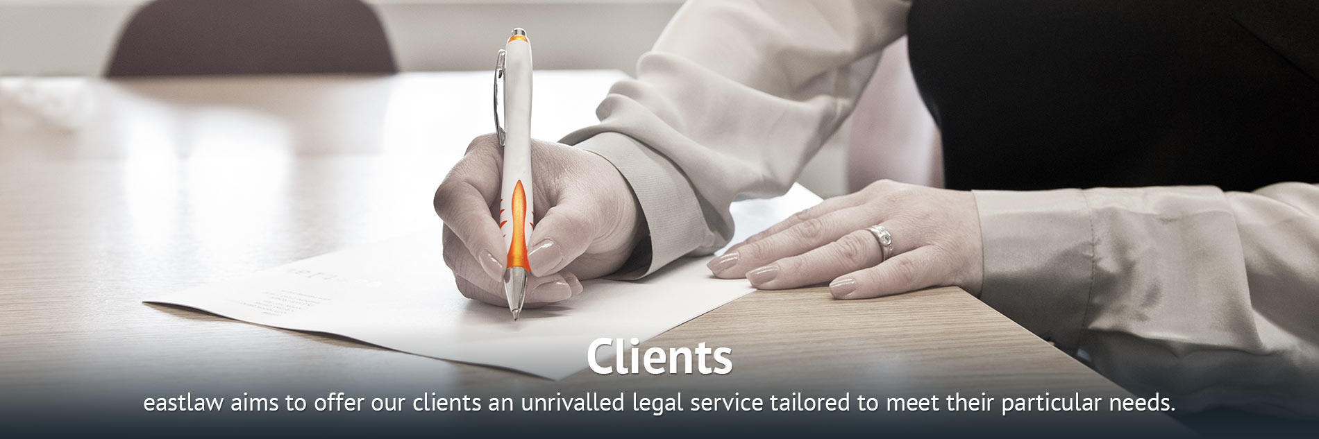 Clients: eastlaw aims to offer our clients an unrivalled legal service tailored to meet their particular needs.