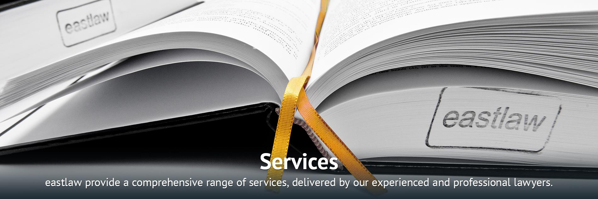 Services: eastlaw provide a comprehensive range of services, delivered by our experienced and professional lawyers.